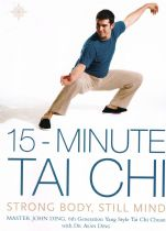 15 Minute Tai-Chi: Strong Body, Still Mind Ding. John